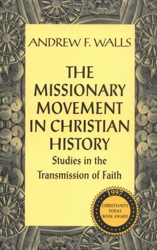 The Missionary Movement in Christian History: Studies in the Transmission of Faith: Andrew F. Walls: 9781570750595: Amazon.com: Books