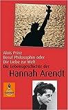 Beruf Philosophin oder Die Liebe zur Welt - Alois Prinz