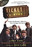 Ticket to Ride: Inside the Beatles' 1964 Tour That Changed the World Amazon.com
