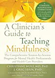 img - for A Clinician's Guide to Teaching Mindfulness: The Comprehensive Session-by-Session Program for Mental Health Professionals and Health Care Providers book / textbook / text book