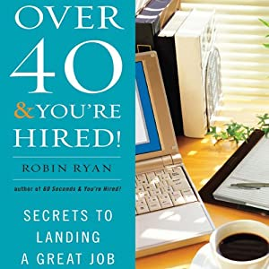 Over 40 & You're Hired! Audiobook