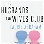 The Husbands and Wives Club: A Year in the Life of a Couples Therapy Group | Laurie Abraham