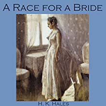 A Race for a Bride (       UNABRIDGED) by H. K. Hales Narrated by Cathy Dobson