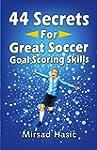 44 Secrets for Great Soccer Goal Scor...