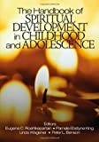 The Handbook of Spiritual Development in Childhood and Adolescence (The SAGE Program on Applied Developmental Science)