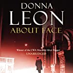 About Face: A Commissario Guido Brunetti Mystery (       UNABRIDGED) by Donna Leon Narrated by David Colacci