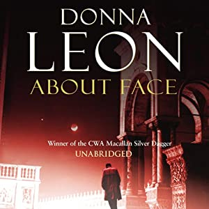 About Face: A Commissario Guido Brunetti Mystery | [Donna Leon]