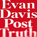 Post-Truth: Why We Have Reached Peak Bullshit and What We Can Do About It | Evan Davis