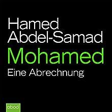 Mohamed: Eine Abrechnung (       ungekürzt) von Hamed Abdel-Samad Gesprochen von: Matthias Lühn