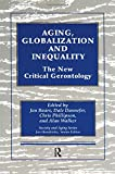 Aging, Globalization and Inequality: The New Critical Gerontology (Society and Aging Series)