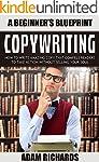 Copywriting: A Beginner's Blueprint:...