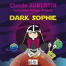 Dark Sophie | Livre audio Auteur(s) : Claude Aubertin Narrateur(s) :  div.