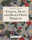 Decorating Furniture: Stencil, Paint and Block Print Projects