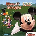 La maison de Mickey - Mon petit imagier