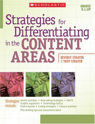 Strategies for Differentiating in the Content Areas: Easy-to-Use Strategies, Scoring Rubrics, Student Samples, and Level