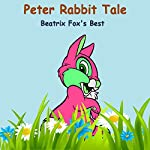 The Tale of Peter Rabbit: Beatrix Potter's Best | Beatrix Potter