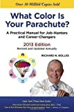 img - for What Color Is Your Parachute? 2013: A Practical Manual for Job-Hunters and Career-Changers 13th (thirteenth) Edition by Bolles, Richard N. published by Ten Speed Press (2012) Paperback book / textbook / text book