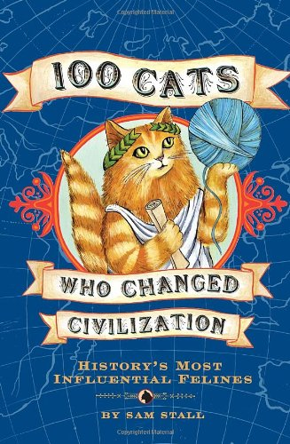 100 Cats Who Changed Civilization Book
