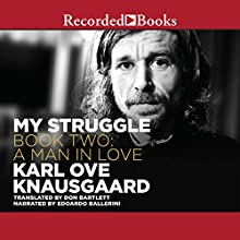 A Man in Love: My Struggle, Book 2 (       UNABRIDGED) by Karl Ove Knausgaard, Don Bartlett Narrated by Edoardo Ballerini
