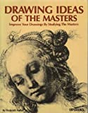 echange, troc Frederick Malins - Drawing ideas of the masters: Improve your drawings by studying the masters
