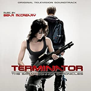 Terminator: The Sarah Connor Chronicles (Original Television Soundtrack) from La-La Land Records