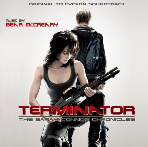 Bear McCreary - Terminator: The Sarah Connor Chronicles - Zortam Music
