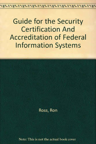 Guide for the Security Certification And Accreditation of Federal Information Systems