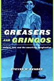 img - for Greasers and Gringos: Latinos, Law, and the American Imagination (Critical America (New York University Paperback)) book / textbook / text book
