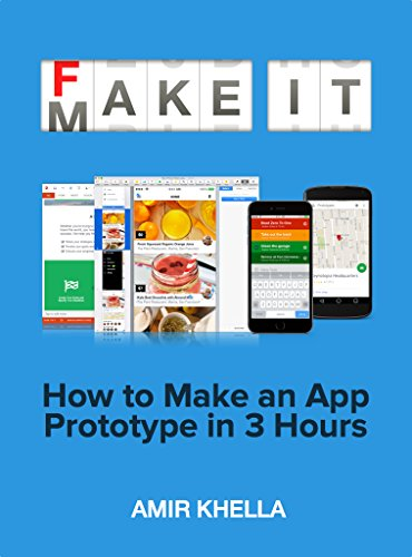Fake It Make It: How to Make an App Prototype in 3 Hours, by Amir Khella