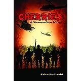 Cherries - A Vietnam War Novel ~ John Podlaski
