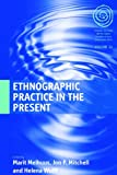 img - for Ethnographic Practice in the Present (Easa) book / textbook / text book