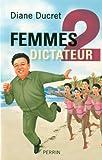 echange, troc Diane Ducret - Femmes de dictateur : Volume 2