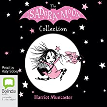 Isadora Moon Collection Audiobook by Harriet Muncaster Narrated by Katy Sobey