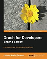 Drush for Developers, 2nd Edition Front Cover
