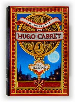 La invencion de Hugo Cabret / The Invention of Hugo Cabret (Spanish Edition)