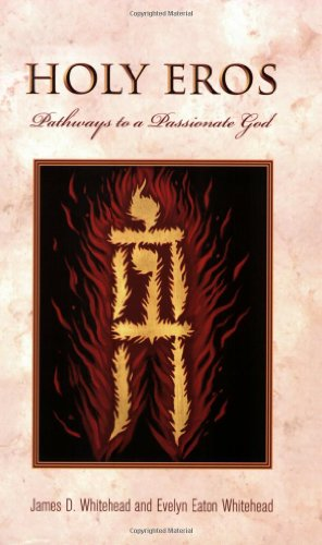 Holy Eros: Pathways to a Passionate God