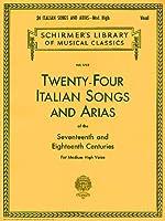 Twenty-Four Italian Songs and Arias of the 17th and 18th Century: Medium High Voice