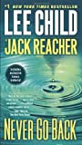 Never Go Back (with bonus novella High Heat): A Jack Reacher Novel