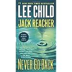 Never Go Back (with bonus novella High Heat): A Jack Reacher Novel