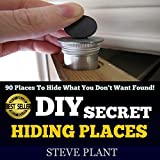 img - for DIY Secret Hiding Places: 90 Places to Hide What You Don't Want Found! book / textbook / text book