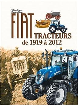 FIAT, TRACTEURS DE 1919 A 2012: 9782855572376: Amazon.com