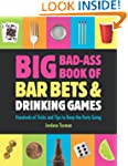 Big Bad-Ass Book of Bar Bets and Drin...