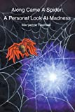 img - for Along Came A Spider: A Personal Look At Madness by Maryanne Raphael (2002-08-07) book / textbook / text book