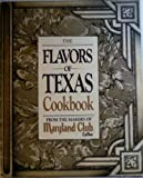 img - for The Flavors of Texas Cookbook from the Makers of Maryland Club Coffee book / textbook / text book