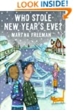 Who Stole New Year's Eve? (Chickadee Court Mystery)