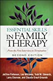 img - for Essential Skills in Family Therapy, Second Edition: From the First Interview to Termination (The Guilford Family Therapy Series) by Patterson Phd, JoEllen, Williams PhD LMFT, Lee, Edwards PhD 2nd (second) edition [Hardcover(2009)] book / textbook / text book
