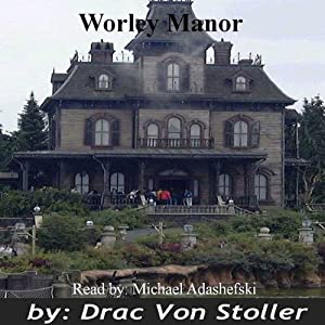 Worley Manor | [Drac Von Stoller]