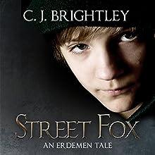 Street Fox: Erdemen Tales (       UNABRIDGED) by C. J. Brightley Narrated by Fred Wolinksy