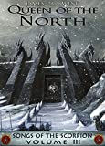 Queen of the North (Book 3) (Songs of the Scorpion)
