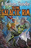To the Galactic Rim (The John Grimes Saga)